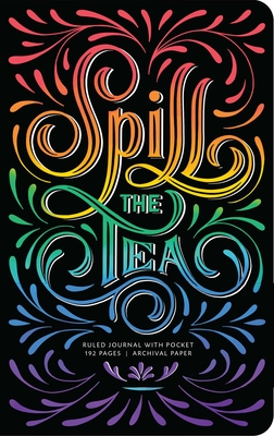 Cover for Spill the Tea Hardcover Ruled Journal (Insights Journals)