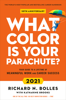 What Color Is Your Parachute? 2021: Your Guide to a Lifetime of Meaningful Work and Career Success Cover Image