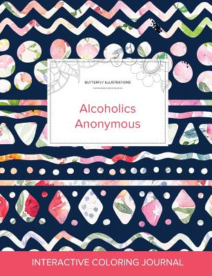 Adult Coloring Journal: Alcoholics Anonymous (Butterfly Illustrations, Tribal Floral) Cover Image