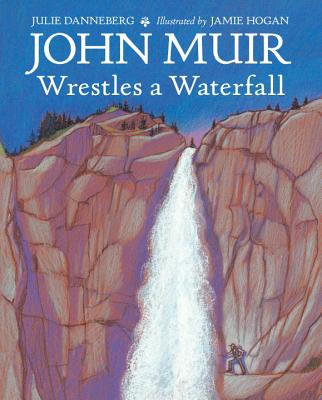 John Muir Wrestles a Waterfall Cover Image