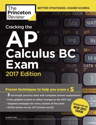 Cracking the AP Calculus BC Exam, 2017 Edition: Proven Techniques to Help You Score a 5 (College Test Preparation) Cover Image