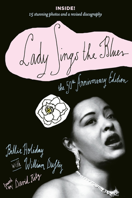 Lady Sings the Blues: The 50th-Anniversay Edition with a Revised Discography (Harlem Moon Classics) Cover Image