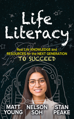 Life Literacy: Real Life Knowledge and Resources for the Next Generation to Succeed Cover Image