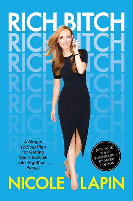 Rich Bitch: A Simple 12-Step Plan for Getting Your Financial Life Together...Finally Cover Image