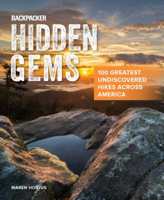 Backpacker Hidden Gems: 100 Greatest Undiscovered Hikes Across America Cover Image