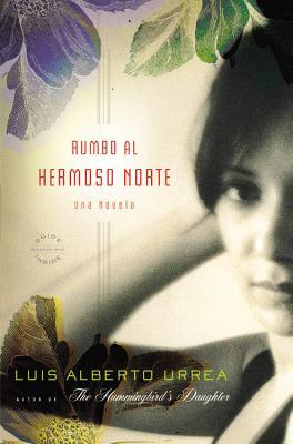 Rumbo al Hermoso Norte: Una Novela Cover Image