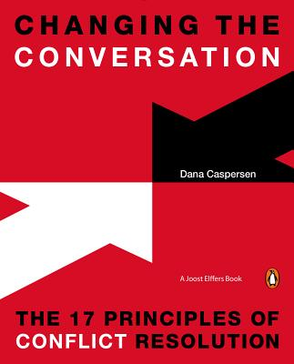 Changing the Conversation: The 17 Principles of Conflict Resolution Cover Image