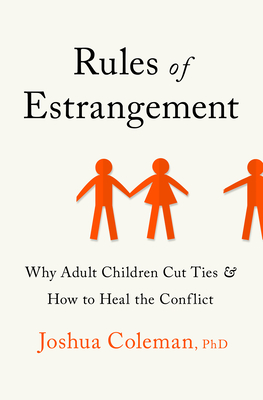 Rules of Estrangement: Why Adult Children Cut Ties and How to Heal the Conflict Cover Image