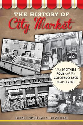 The History of City Market: The Brothers Four and the Colorado Back Slope Empire Cover Image
