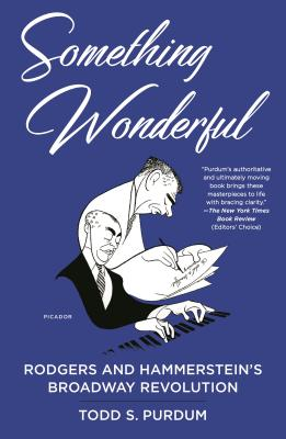 Something Wonderful: Rodgers and Hammerstein's Broadway Revolution Cover Image