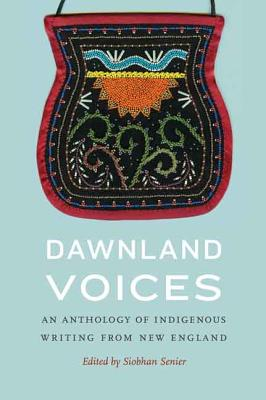 Dawnland Voices: An Anthology of Indigenous Writing from New England Cover Image