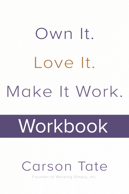 Cover for Own It. Love It. Make It Work.