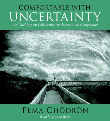 Comfortable with Uncertainty: 108 Teachings on Cultivating Fearlessness and Compassion Cover Image