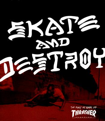 Thrasher Skate and Destroy Cover