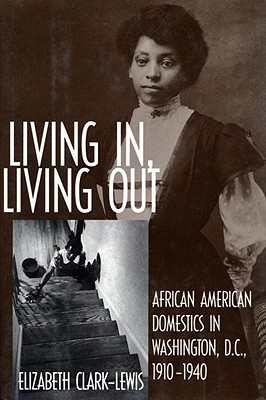 Living In, Living Out: African American Domestics in Washington, D.C., 1910-1940 Cover Image