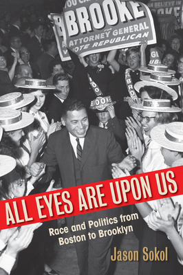 All Eyes Are Upon Us: Race and Politics from Boston to Brooklyn Cover Image