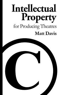 Intellectual Property for Producing Theatres Cover Image