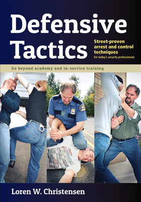 Defensive Tactics: Street-Proven Arrest and Control Techniques Cover Image