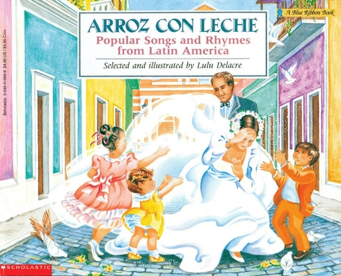Arroz con leche: Popular Songs and Rhymes from Latin America (Bilingual) Cover Image