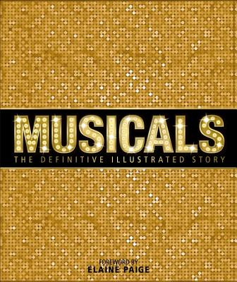Musicals: The Definitive Illustrated Story Cover Image