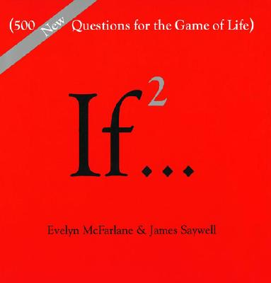 If..., Volume 2: (500 New Questions for the Game of Life) (If Series #2) Cover Image