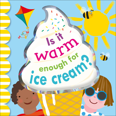 Is it Warm Enough for Ice Cream? Cover Image