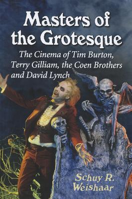 Masters of the Grotesque: The Cinema of Tim Burton, Terry Gilliam, the Coen Brothers and David Lynch Cover Image