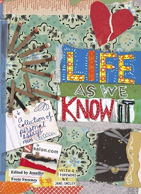 Life as We Know It: A Collection of Personal Essays from Salon.com Cover Image