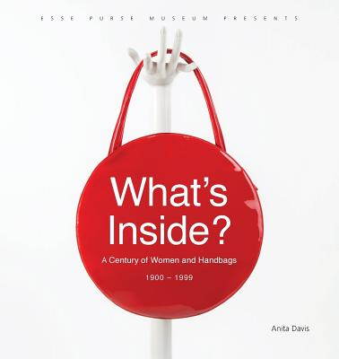 What's Inside?: A Century of Women and Handbags, 1900-1999 Cover Image