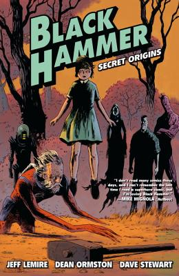 Black Hammer Volume 1: Secret Origins: Secret Origins Cover Image