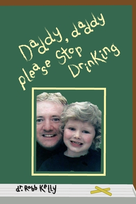 Daddy, Daddy Please Stop Drinking Cover Image