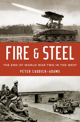 Fire and Steel: The End of World War Two in the West cover
