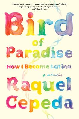 Bird of Paradise: How I Became Latina Cover Image