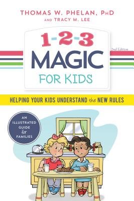 1-2-3 Magic for Kids: Helping Your Kids Understand the New Rules Cover Image