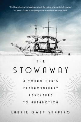The Stowaway: A Young Man's Extraordinary Adventure to Antarctica Cover Image