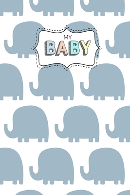 My Baby: One Line a Day, Five Year Memory Book for new Moms. Cover Image
