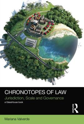 Chronotopes of Law: Jurisdiction, Scale and Governance (Social Justice) Cover Image