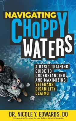 Navigating Choppy Waters: A Basic Training Guide to Understanding and Maximizing Veterans' Disability Claims Cover Image