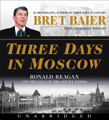 Three Days in Moscow CD: Ronald Reagan and the Fall of the Soviet Empire (Three Days Series) Cover Image