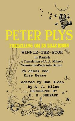 Peter Plys Winnie-the-Pooh in Danish: A Translation of A. A. Milne's Winnie-the-Pooh into Danish Cover Image