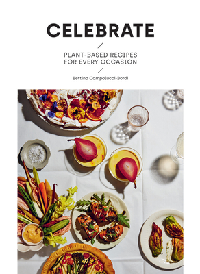 Celebrate: Plant Based Recipes for Every Occasion Cover Image
