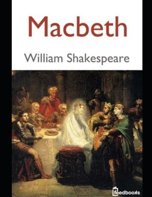 Macbeth: Extraordinarty Tale of Fiction Drama By William Shakespeare (ANNOTATED) Cover Image