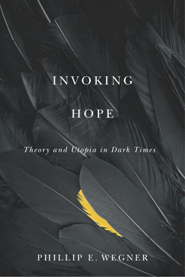 Invoking Hope: Theory and Utopia in Dark Times Cover Image