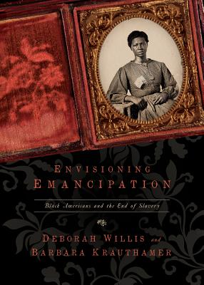 Envisioning Emancipation: Black Americans and the End of Slavery Cover Image