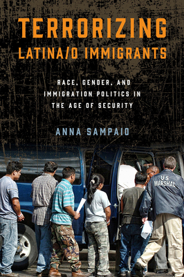 Terrorizing Latina/o Immigrants: Race, Gender, and Immigration Policy Post-9/11 Cover Image