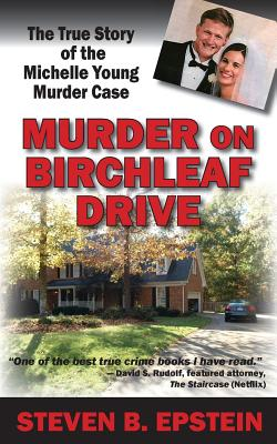 Murder on Birchleaf Drive: The True Story of the Michelle Young Murder Case Cover Image