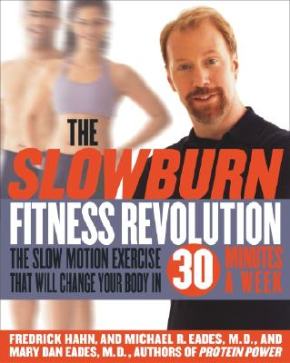 The Slow Burn Fitness Revolution: The Slow Motion Exercise That Will Change Your Body in 30 Minutes a Week Cover Image