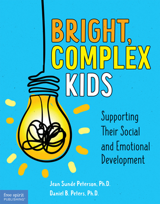Bright, Complex Kids: Supporting Their Social and Emotional Development (Free Spirit Professional™) Cover Image