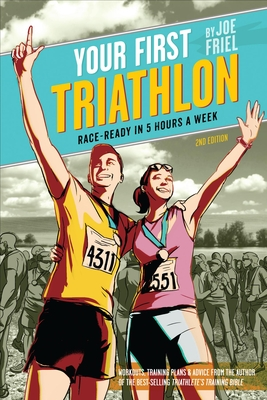 Your First Triathlon: Race-Ready in 5 Hours a Week Cover Image
