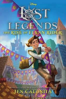 Lost Legends: The Rise of Flynn Rider (Disney's Lost Legends) Cover Image